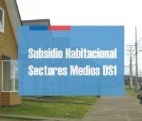 Subsidio Sectores Medios DS1: Requisitos y plazos de Postulación