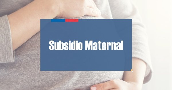 Subsidio Maternal Embarazo Chile
