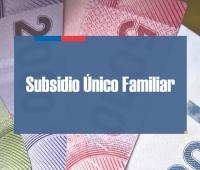 Subsidio Único Familiar: ¿qué es y cómo postular?