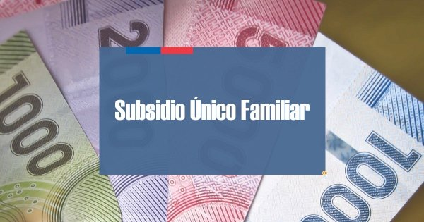 Subsidio Único Familiar Chile