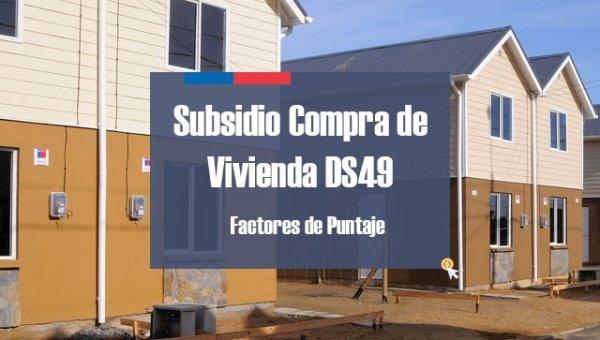 Subsidio Compra de Vivienda DS49 Factores de Puntaje