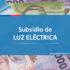 Subsidio de Luz Eléctrica, ¿quiénes lo recibirán?