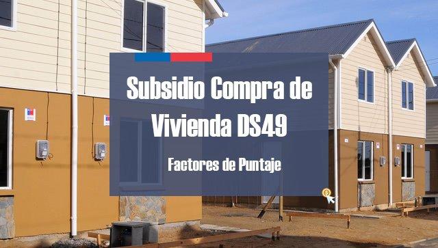 Factores de puntaje Subsidio Compra de Vivienda DS49 2017